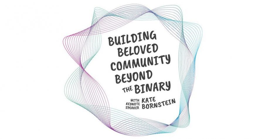 Building Beloved Community Beyond the Binary with Kate Bornstein as the keynote speaker