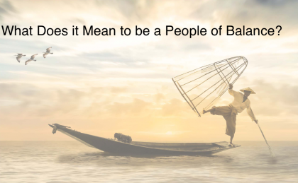Image of fisherman balanced on the end of a boat with the words superimposed What does it mean to be a people of balance?