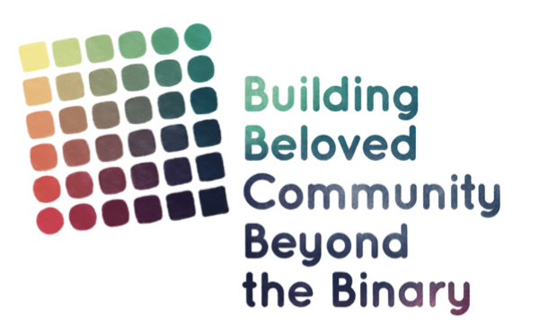 Building Beloved Community Beyond the Binary